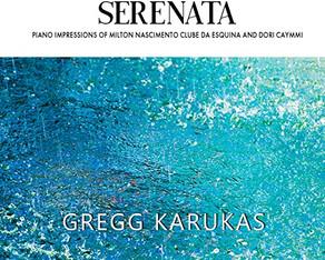 GREGG KARUKAS, Serenata