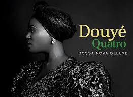 Douyé, Quatro (Bossa Nova Deluxe)