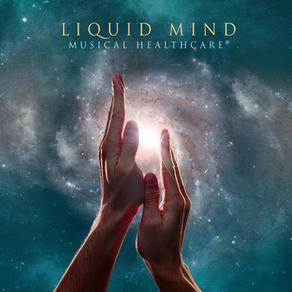 LIQUID MIND, Liquid Mind: Musical Healthcare®