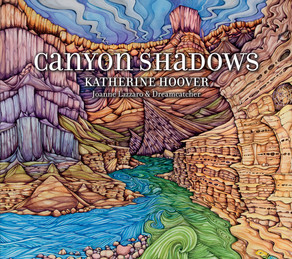 CANYON SHADOWS, Composed by Katherine Hoover, Performed by Joanne Lazzaro & Dreamcatcher