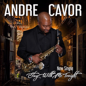 """ANDRE CAVOR, """"Stay With Me Tonight"""""""