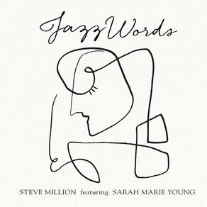 STEVE MILLION Ft. SARAH MARIE YOUNG, Jazz Words