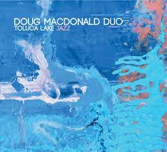 DOUG MACDONALD DUO, Toluca Lake Jazz