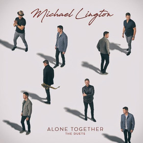MICHAEL LINGTON, Alone Together: The Duets