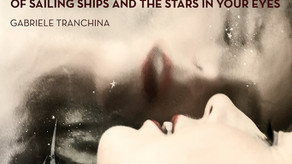 GABRIELE TRANCHINA, Of Sailing Ships and the Stars in Your Eyes