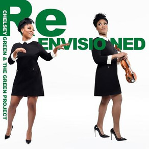 CHELSEY GREEN and the GREEN PROJECT, Re-Envisioned