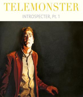 TELEMONSTER, Introspecter, Vol. 1