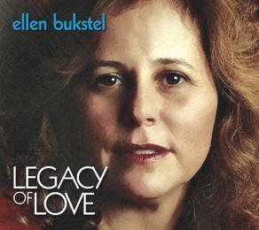 ELLEN BUKSTEL, Legacy of Love