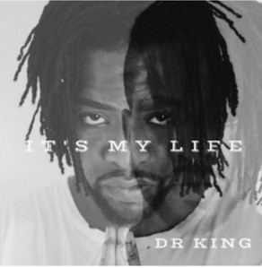 DR King, It's My Life