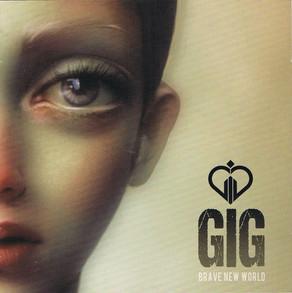 GIG, Brave New World