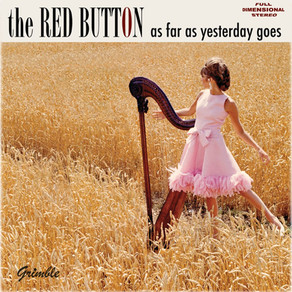 THE RED BUTTON, As Far As Yesterday Goes