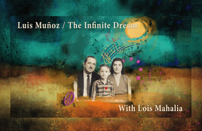 Luis Muñoz with Lois Mahalia, The Infinite Dream