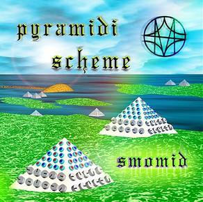 SMOMID, Pyramidi Scheme
