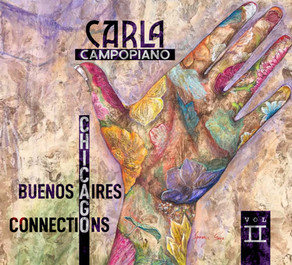 CARLA CAMPOPIANO, Chicago/Buenos Aires Connections, Vol. II