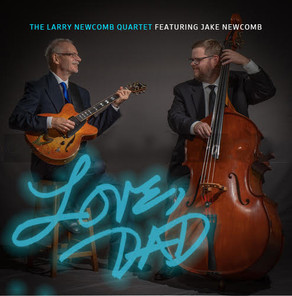 LARRY NEWCOMB QUARTET, Love, Dad