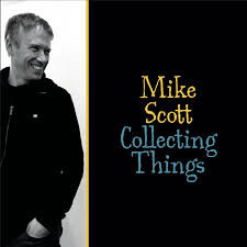 MIKE SCOTT, Collecting Things
