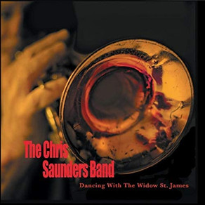 THE CHRIS SAUNDERS BAND, Dancing With The Widow St. James