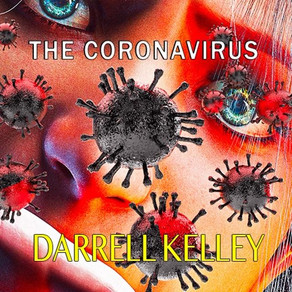 DARRELL KELLEY, The Coronavirus