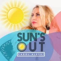 "CAROL ALBERT, ""Sun's Out"""