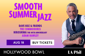 SMOOTH SUMMER JAZZ featuring Dave Koz & Friends Summer Horns and The Commodores at the Hollywood
