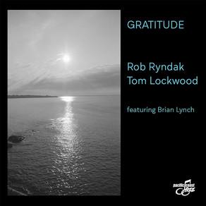 ROB RYNDAK/TOM LOCKWOOD featuring Brian Lynch, Gratitude