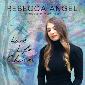 REBECCA ANGEL, Love Life Choices