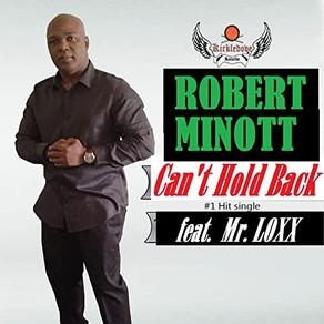 """ROBERT MINOTT, """"Can't Hold Back"""""""