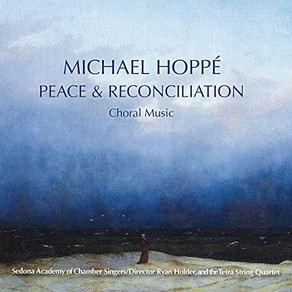 Michael Hoppé, Peace & Reconciliation: Choral Music