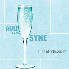 LAURA DICKINSON 17, Auld Lang Syne