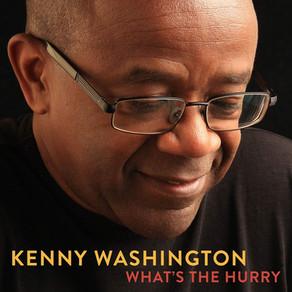 KENNY WASHINGTON, What's The Hurry