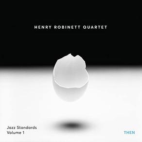 HENRY ROBINETT QUARTET, Jazz Standards, Volume 1