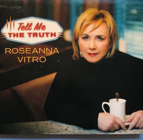 ROSEANNA VITRO, Tell Me The Truth
