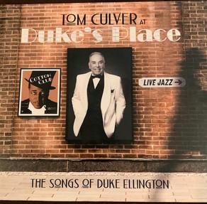 TOM CULVER AT DUKE'S PLACE: The Songs of Duke Ellington