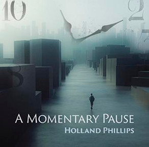 HOLLAND PHILLIPS, A Momentary Pause