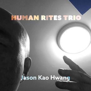 JASON KAO HWANG, Human Rites Trio