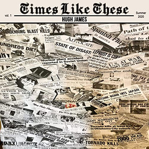 "HUGH JAMES, ""Times Like These"""
