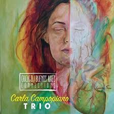 CARLA CAMPOPIANO TRIO, Chicago/Buenos Aires Connections
