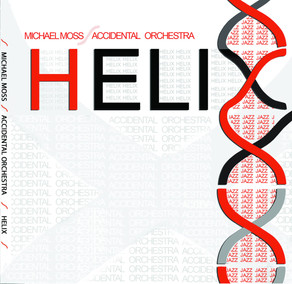 MICHAEL MOSS/ACCIDENTAL ORCHESTRA, Helix