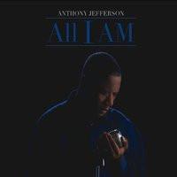 ANTHONY JEFFERSON, All I Am