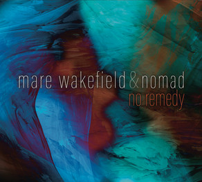 MARE WAKEFIELD & NOMAD, No Remedy