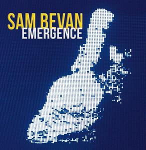SAM BEVAN, Emergence