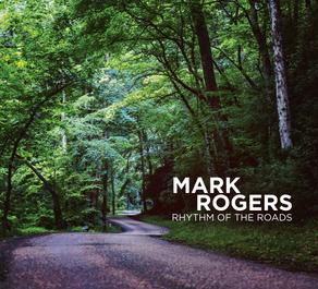 MARK ROGERS, Rhythm of the Roads