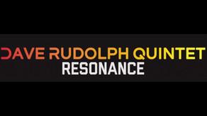 DAVE RUDOLPH QUINTET, Resonance