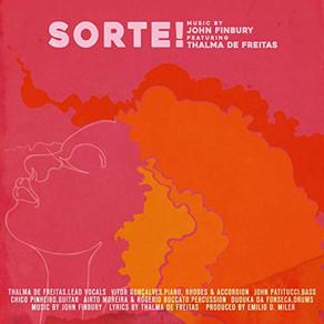 JOHN FINBURY Featuring THALMA DE FREITAS, Sorte!