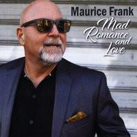 MAURICE FRANK, Mad Romance and Love