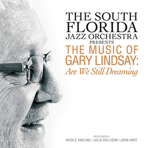 THE SOUTH FLORIDA JAZZ ORCHESTRA Presents the Music of Gary Lindsay