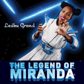 LESIBU GRAND, The Legend of Miranda