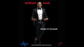 """DORIAN PAUL, """"Shake It Around"""""""