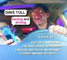 DAVE TULL, Texting and Driving