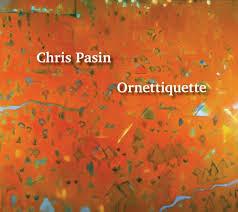 CHRIS PASIN, Ornettiquette
